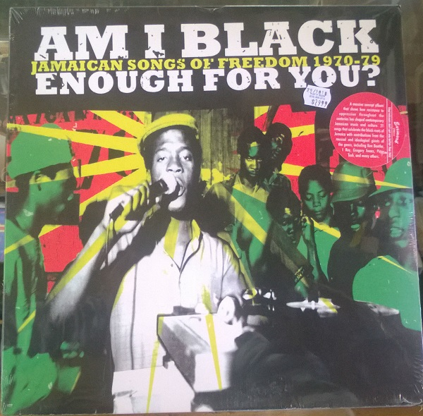 Am I Black Enough For You? / Am I Black Enough For You? Jamaican Songs of Freedom 1970-79