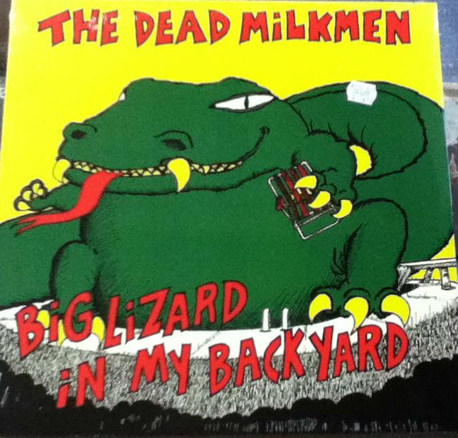 Dead Milkmen / Big Lizard In My Backyard