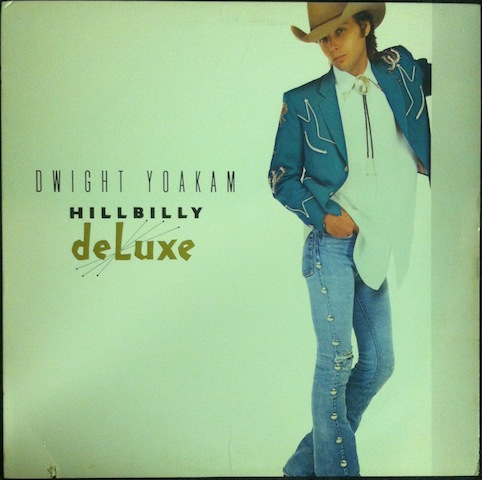 Dwight Yoakam - Hillbilly Deluxe Record