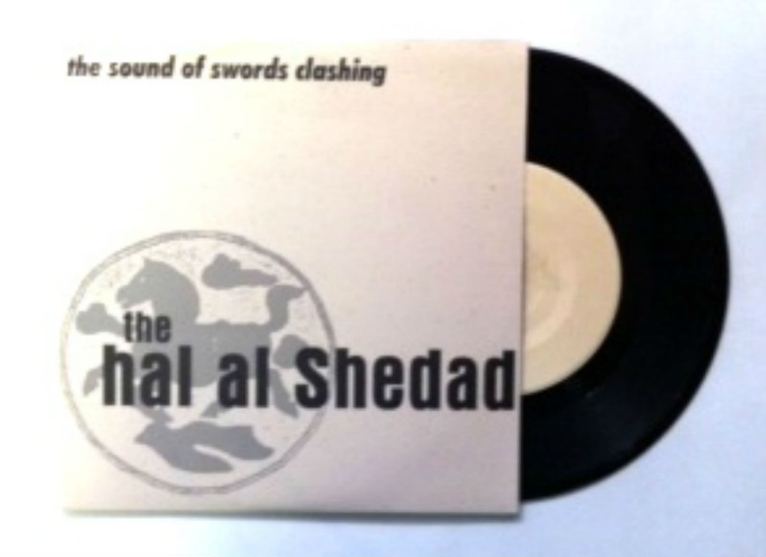 Hal Al Shedad / The Sound Of Swords Clashing