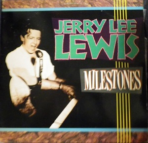 Jerry Lee Lewis - Milestones
