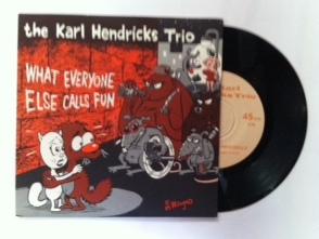Karl Hendricks Trio / What Everyone Else Calls Fun