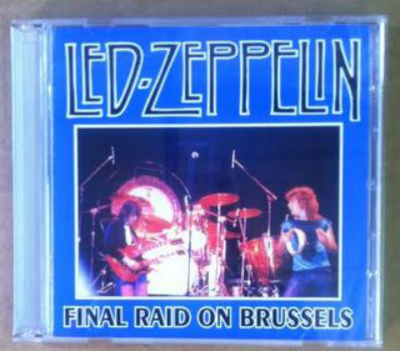Led Zeppelin / Final Raid On Brussels
