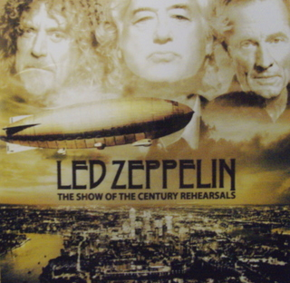 Led Zeppelin / Show Of The Century Rehearsals