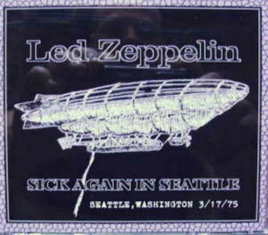 Led Zeppelin / Sick Again In Seattle