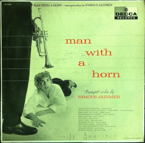 Jimmy McPartland, Bobby Hackett, Louis Armstrong, Roy Eldridge, Yank Lawson, & More / Man With A Horn: Trumpet Solos By Famous Jazzmen