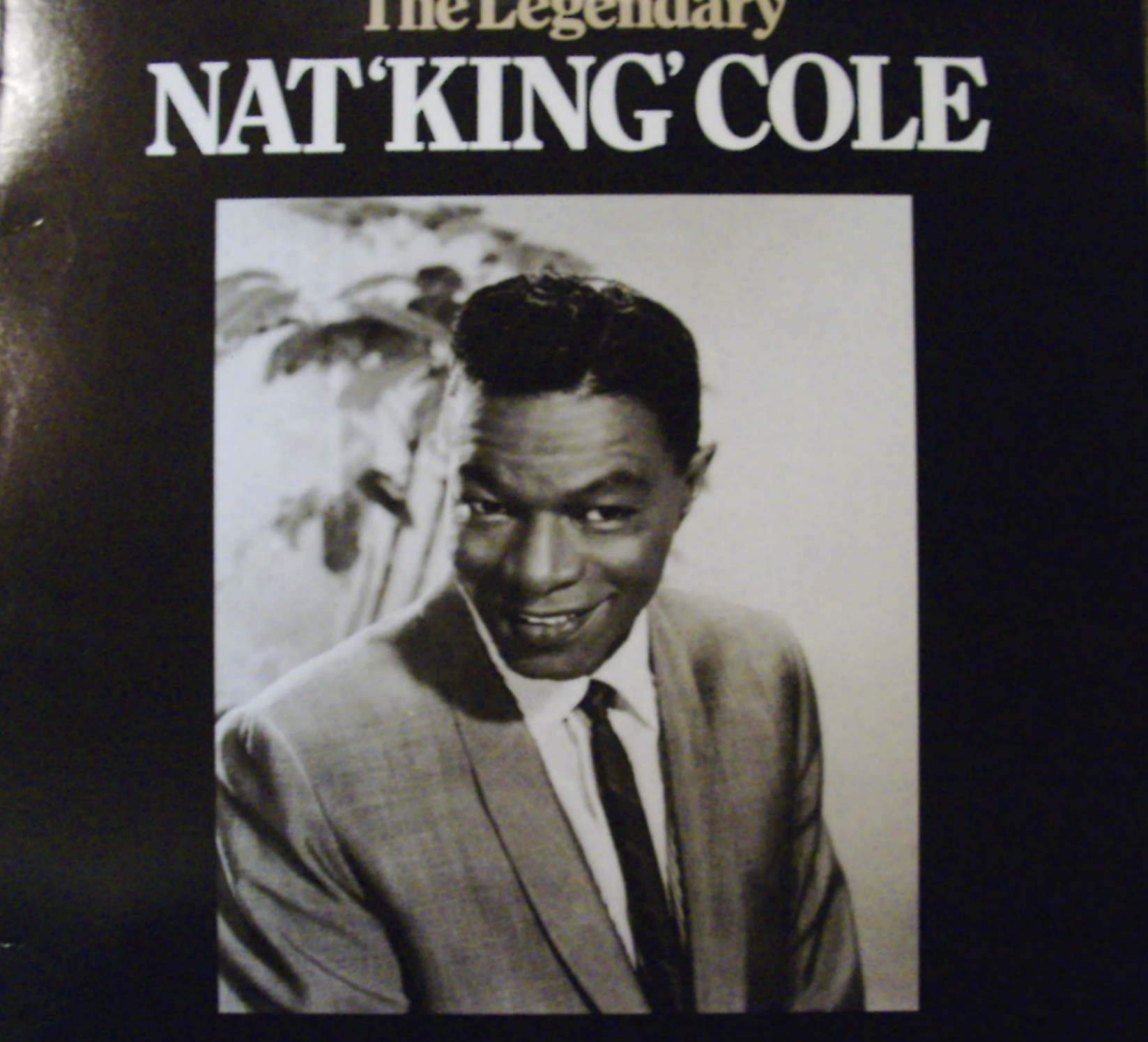 Nat King Cole / Legendary Nat King Cole