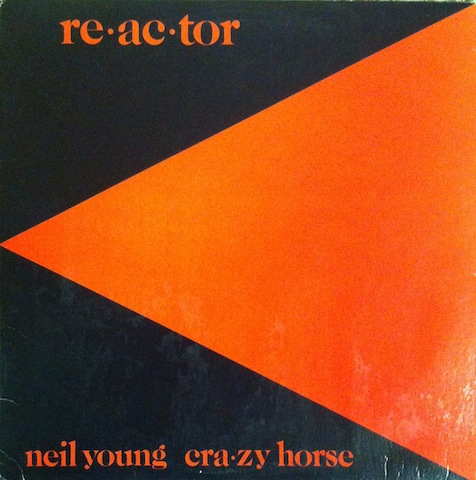 Neil Young & Crazy Horse / Reactor