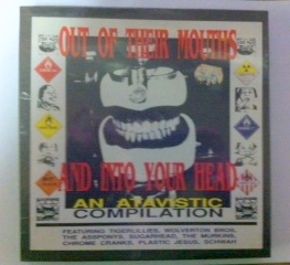 Out Of Their Mouths And Into Your Head An Atavistic Compilation 7''