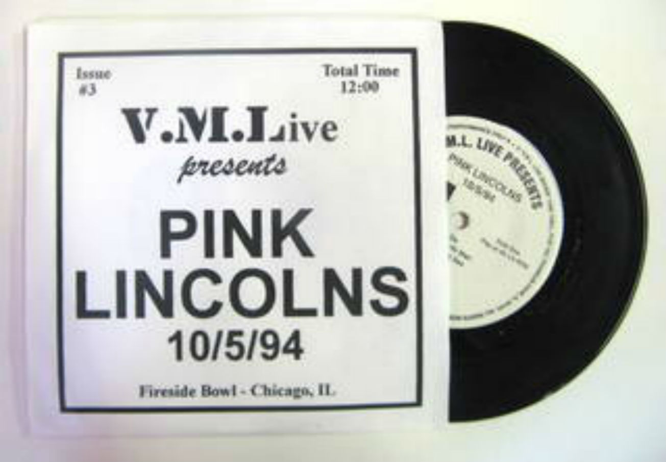 Pink Lincolns / V.M.L. Live Presents: 10/5/94 Fireside Bowl-Chicago, IL