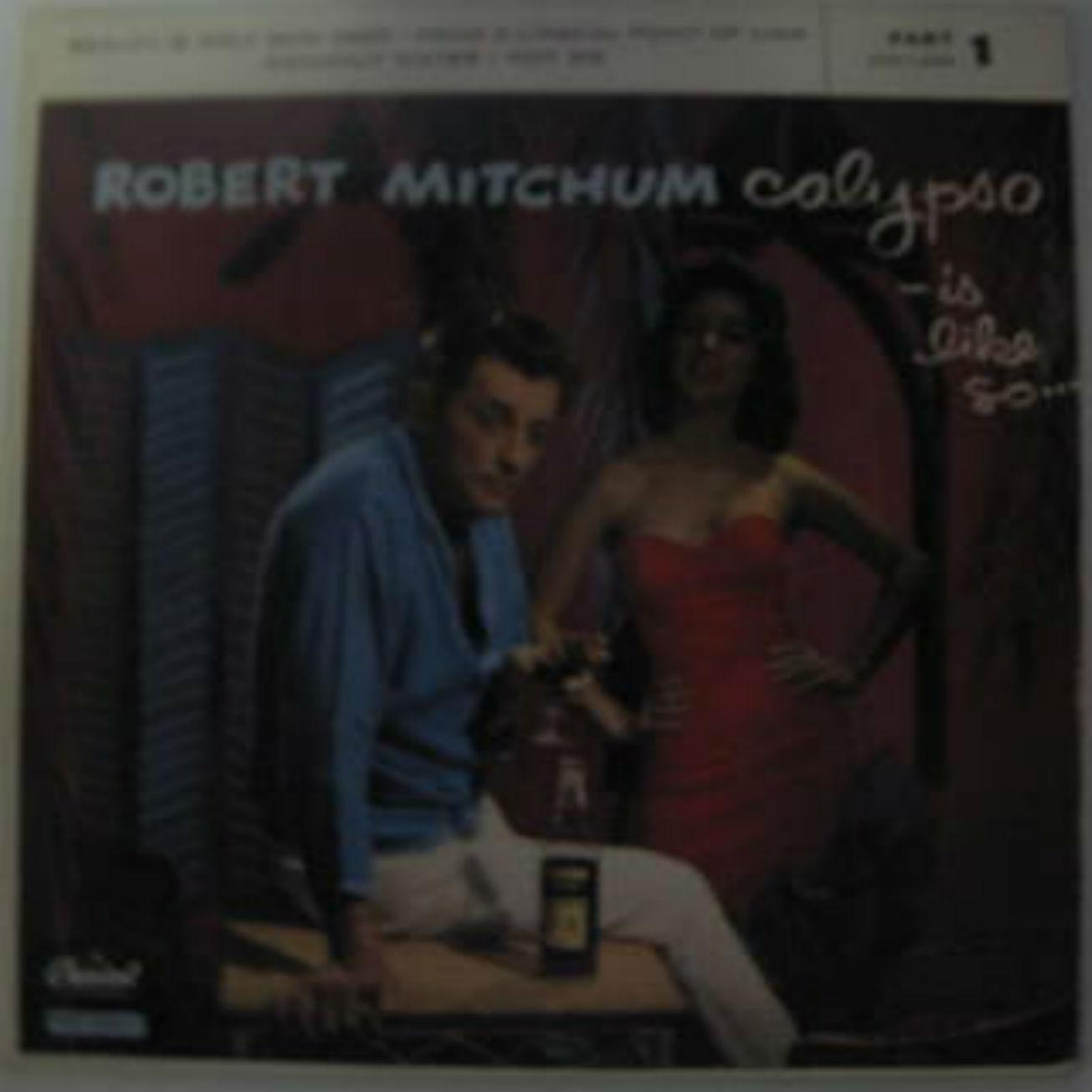 Robert Mitchum / Calypso- Is Like So…EP Part 1-3