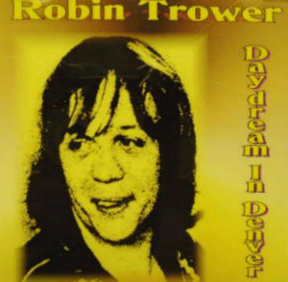 Robin Trower / Daydream In Denver