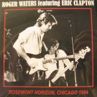 Roger Waters Feat. Eric Clapton / Chicago 1984