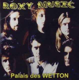 Roxy Music / Palais De Wetton