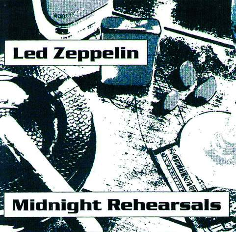 Led Zeppelin / Midnight Rehearsals