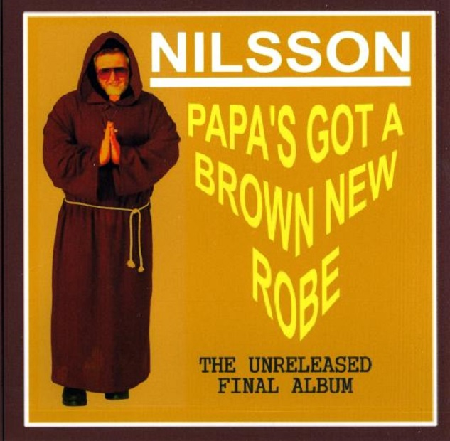 Harry Nilsson / Papa's Got A Brown New Robe