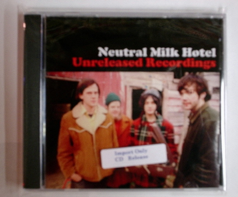 Neutral Milk Hotel / Unreleased Recordings