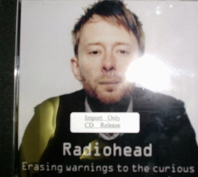 Radiohead / Erasing Warnings To The Curious