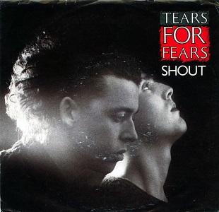 Tears For Fears / Shout