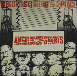 Angelic Upstarts / We Gotta Get Out of This Place