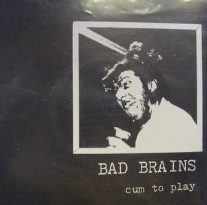 Bad Brains / Cum To Play