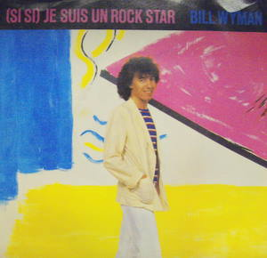 Bill Wyman / (Si Si) Je Suis Un Rock Star