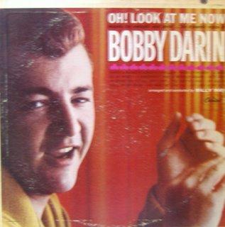 Bobby Darin - Oh! Look At Me Now