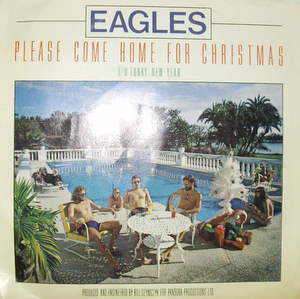 Eagles / Please Come Home For Christmas