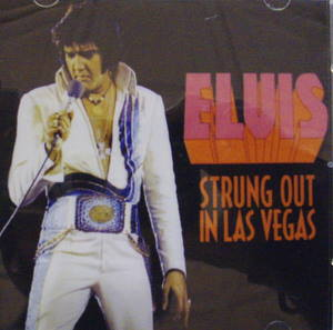 Elvis Presley / Strung Out In Las Vegas