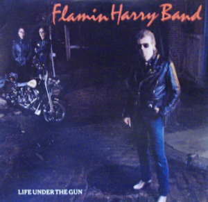 Flamin Harry Band / Life Under The Gun
