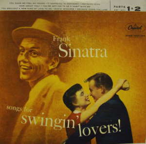 Frank Sinatra - Songs For Swingin' Lovers! (parts 1 And 2)
