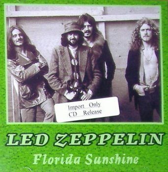 Led Zeppelin / Florida Sunshine