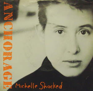 Michelle Shocked / Anchorage