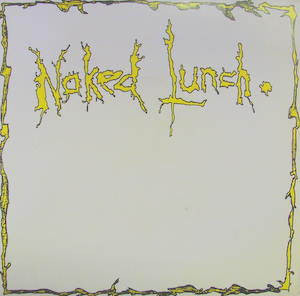 Naked Lunch / Little Too Late