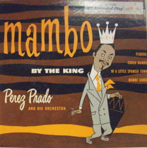 Perez Prado - Mambo By The King
