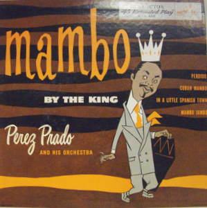 Perez Prado / Mambo By The King