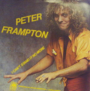 Peter Frampton / I Can't Stand It No More