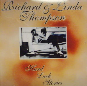 Richard & Linda Thompson / Hard Luck Stories