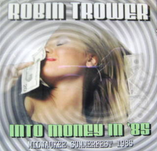 Robin Trower / Into Money In '85