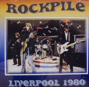 Rockpile / Liverpool 1980