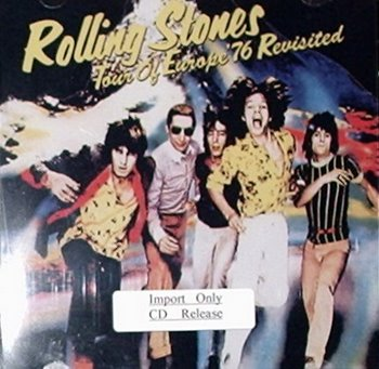 Rolling Stones / Tour Of Europe '76 Revisited