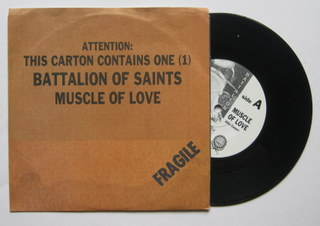 Battalion Of Saints / Muscle Of Love