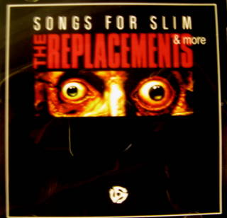 Replacements / Songs For Slim