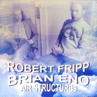 Robert Fripp, Brian Eno / Air Structures