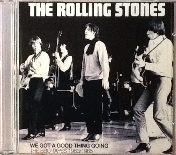 Rolling Stones / We Got A Good Thing Going - BBC Tapes 1963/1965