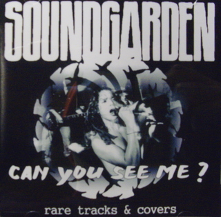 Soundgarden / Can You See Me? Rare Tracks And Covers