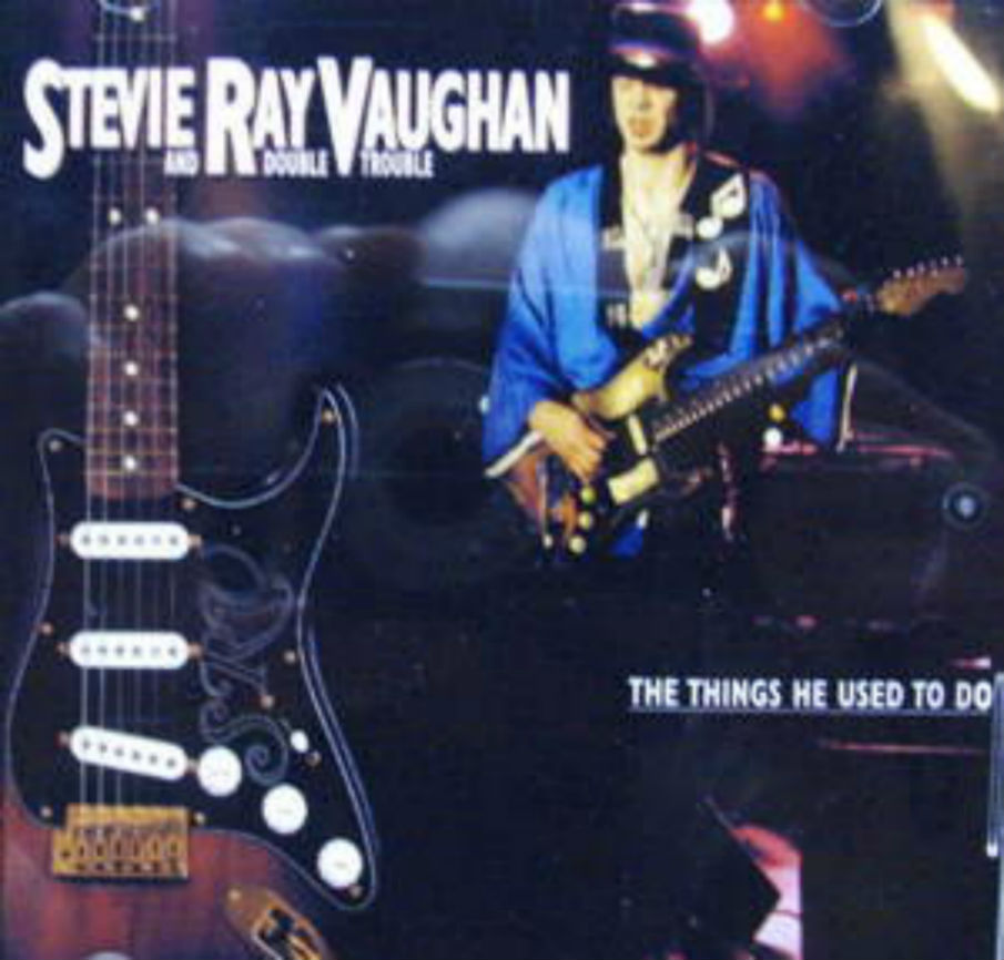 Stevie Ray Vaughan / Things He Used To Do
