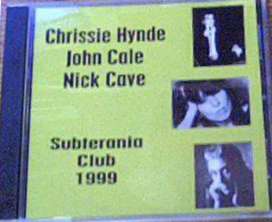 Chrissie Hynde, John Cale, Nick Cave / Subterania Club 1999