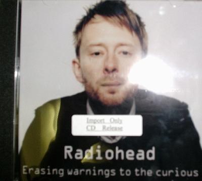 Radiohead / Erasing Warnings To The Curious
