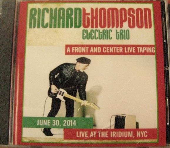 Richard Thompson Electric Trio / Live At The Iridium, NYC